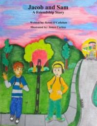 Jacob and Sam: A Friendship Story by Kristi O'Callahan
