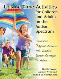 Developing Leisure Time Skills for People with Autism Spectrum Disorders Revised & Expanded 2nd Edition