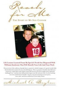 Reach For Me: The Story of My Son Connor by Michael A. Boylan