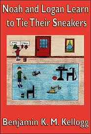 Noah and Logan Learn to Tie Their Sneakers by Benjamin K.M. Kellogg and the illustrator Theresa L. Kellogg