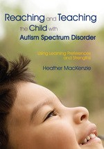Reaching and Teaching the Child with Autism Spectrum Disorder by Heather MacKenzie, PhD