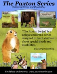 The Paxton Series: First Eight Children's Books On Special Needs and Disabilities by Margie Harding