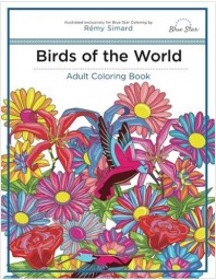 Birds of the World: Adult Coloring Book by Rémy Simard and Blue Star Coloring