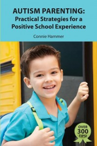 Autism Parenting: Practical Strategies for a Positive School Experience by Connie Hammer