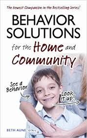 Behavior Solutions for the Home and Community by Beth Aune, OTR/L