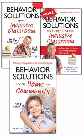 Behavior Solutions / More Behavior Solutions and Behavior Solutions for the Home and Community - BEHAVIOR SOLUTIONS LIBRARY Author(s): Beth Aune, Beth Burt, Peter Gennaro
