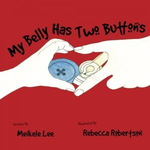 My belly has two buttons: A Tubie Story Paperback – August 21, 2016 by Meikele Lee (Author), Rebecca Robertson (Illustrator)