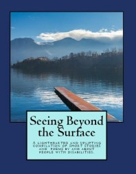 Seeing Beyond the Surface: Short Stories & Poems By and About People with Disabilities