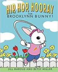 Kids' Book on Clubfeet – Hip, Hop, Hooray for Brooklynn Bunny! by J. Harold and B. Miller