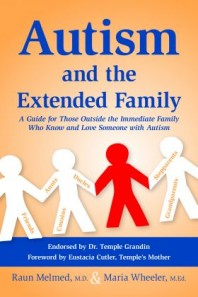 Autism and the Extended Family: Guide for People Who Love Someone with Autism