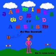 Jasmine's World Of Autism: At The Seawall by T. Lynn Lewis