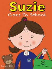 Suzie Book Series for Autistic Kids – Suzie Goes to School by Charlotte Olson