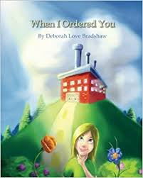 When I Ordered You by Deborah Bradshaw - Raising a Son with Down Syndrome