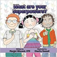 Children's Book on Inclusion – What are your Superpowers? by Marget Wincent, OTR