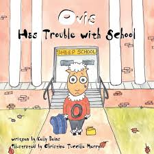 For Children with Sensory Challenges - Ovis Has Trouble with School by Kelly Beins