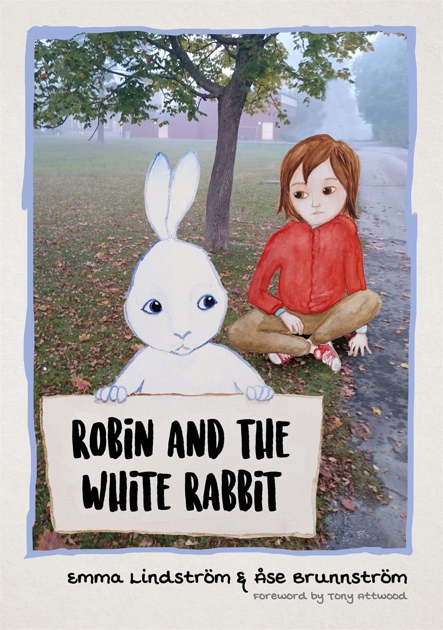 Robin and the White Rabbit: Story to Help Children with Autism to Talk about their Feelings and Join Inby Emma Lindström (author and illustrator) and Åse Brunnström.