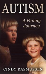 Autism – A Family Journey by Cindy Rasmussen
