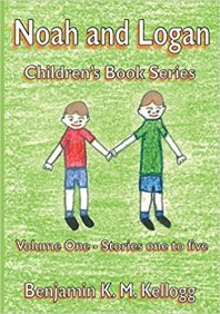Kids Learn Life Skills with The Noah and Logan Children's Book Series by Benjamin K.M. Kellogg